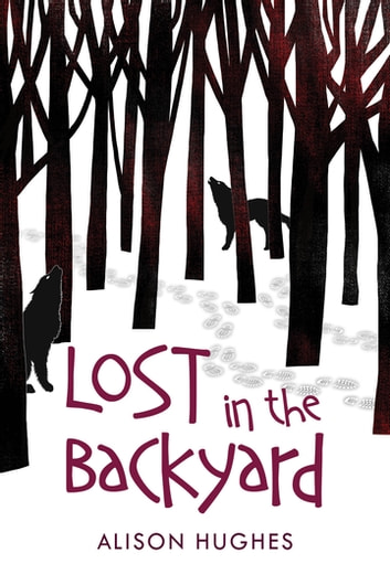 Lost in the Backyard ebook by Alison Hughes