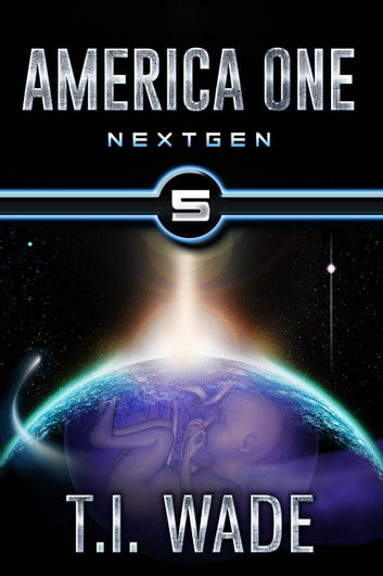 America One - NextGen (Book 5) ebook by T I Wade