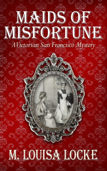 Maids of Misfortune ebook by M. Louisa Locke
