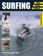 Surfing - Skills - Training - Techniques ebook by Chris Nelson, Demi Taylor