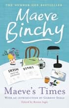 Maeve's Times ebook by Maeve Binchy