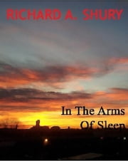 In The Arms Of Sleep ebook by Richard Shury