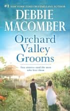 Orchard Valley Grooms ebook by A Romance Novel Valerie\Stephanie