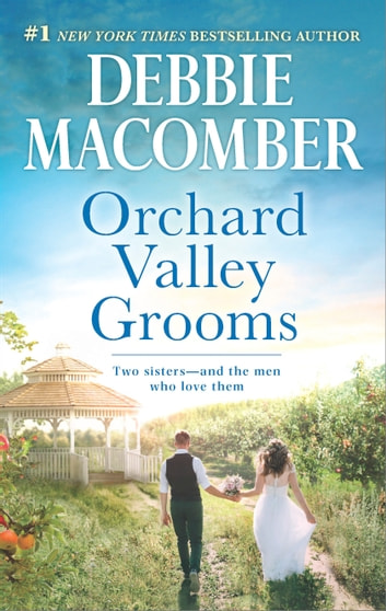 Orchard Valley Grooms - A Romance Novel Valerie\Stephanie ebook by Debbie Macomber