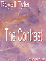 The Contrast ebook by Royall Tyler