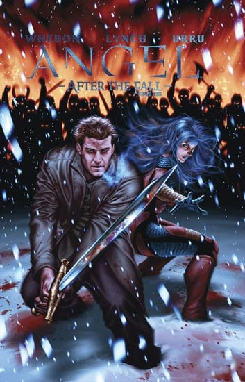 Angel: After The Fall Vol.3 ebook by Whedon, Joss; Lynch, Brian; Runge, Nick; Messina, David; Mooney, Stephen