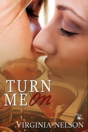 Turn Me On ebook by Virginia Nelson