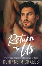 Return to Us ebook by Corinne Michaels