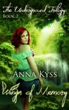 Wings of Memory ebook by Anna Kyss