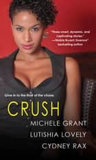 Crush ebook by Michele Grant,Lutishia Lovely,cydney Rax