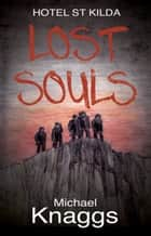 Lost Souls - Hotel St Kilda ebook by Michael Knaggs