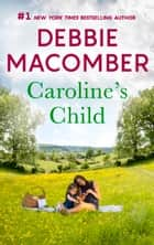 Caroline's Child - A Bestselling Western Romance ebook by Debbie Macomber