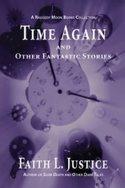 Time Again and Other Fantastic Stories ebook by Faith L. Justice
