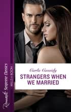 Strangers When We Married ebook by Carla Cassidy