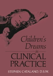 Children's Dreams in Clinical Practice ebook by S. Catalano