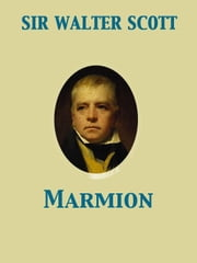 Marmion ebook by Walter Sir Scott,Henry Morley