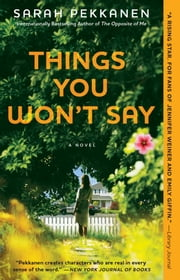 Things You Won't Say - A Novel ebook by Sarah Pekkanen