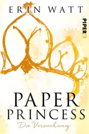 Paper Princess - Die Versuchung ebook by Erin Watt, Lene Kubis