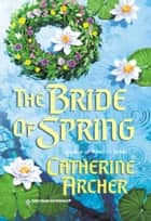 The Bride of Spring ebook by Catherine Archer