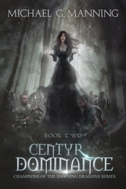 Centyr Dominance ebook by Michael G. Manning