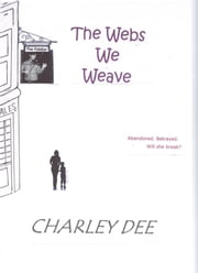 The Webs We Weave ebook by Charley Dee