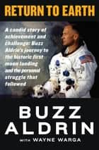 Return to Earth ebook by Buzz Aldrin, Wayne Warga