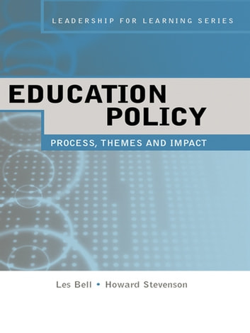 Education Policy - Process, Themes and Impact eBook by Les Bell,Howard Stevenson