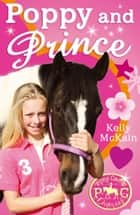 Poppy and Prince ebook by Kelly McKain, Mandy Stanley Mandy Stanley