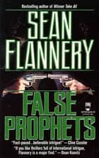 False Prophets ebook by Sean Flannery