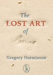 The Lost Art of Losing ebook by Gregory Norminton