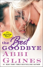 The Best Goodbye - A Rosemary Beach Novel ebook by Abbi Glines