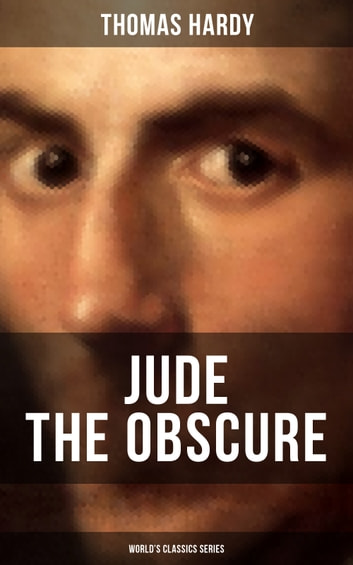 JUDE THE OBSCURE (World's Classics Series) - Historical Romance Novel ebook by Thomas Hardy
