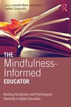 The Mindfulness-Informed Educator ebook by Jennifer Block-Lerner,LeeAnn Cardaciotto