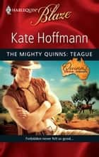 The Mighty Quinns: Teague ebook by Kate Hoffmann