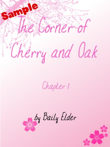 The Corner of Cherry and Oak SAMPLE - Chapter 1 ebook by Baily Elder