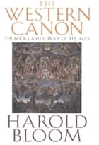 The Western Canon ebook by Harold Bloom
