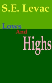 Lows and highs ebook by S.E. Levac