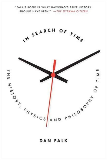 In Search of Time - The History, Physics, and Philosophy of Time ebook by Dan Falk