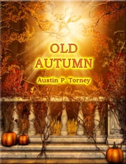 Old Autumn ebook by Austin P. Torney