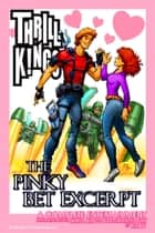 THRILL KINGS The Pinky Bet Excerpt ebook by Rik Ty