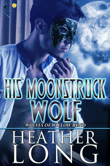 His Moonstruck Wolf ebook by Heather Long