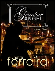 Guardian Angel ebook by Lynette Ferreira