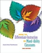 How to Differentiate Instruction in Mixed-Ability Classrooms, 2 ebook by Carol Ann Tomlinson