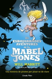 Les esbojarrades aventures de la Mabel Jones - Il·lustrat per Ross Collins ebook by Maria Ángels Guiu Vidal, Will Mabbitt