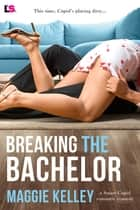 Breaking the Bachelor ebook by