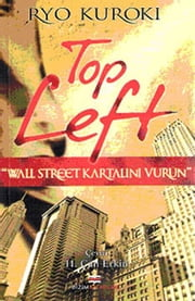 Top Left - Wall Street Kartalını Vurun ebook by Ryo Kuroki