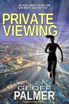 Private Viewing ebook by Geoff Palmer