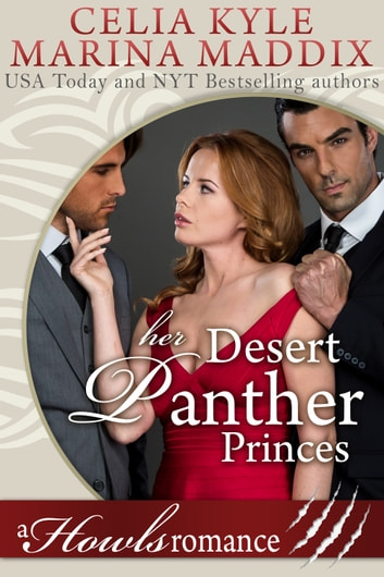 Her Desert Panther Princes - Howls Romance ebook by Celia Kyle,Marina Maddix
