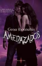 Amenazados - Entrelazados (3) ebook by Gena Showalter