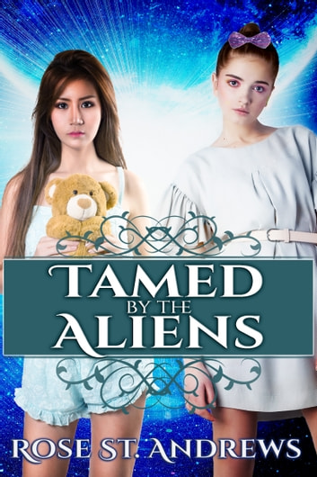 Tamed by the Aliens ebook by Rose St. Andrews